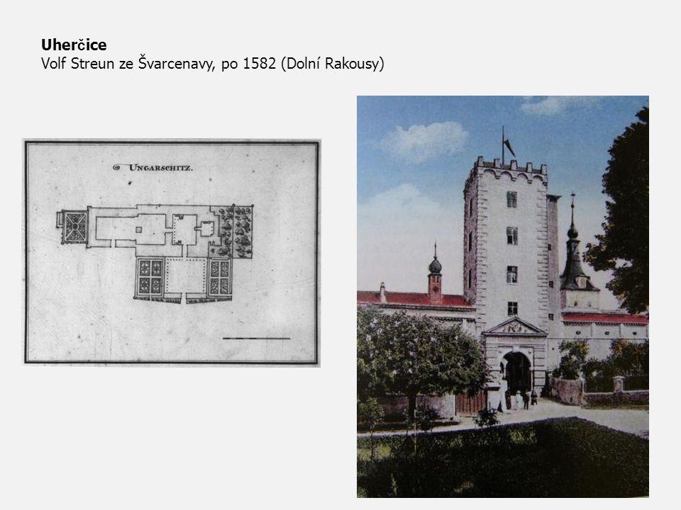 Uherčice Volf Streun ze Švarcenavy, po 1582 (Dolní Rakousy)
