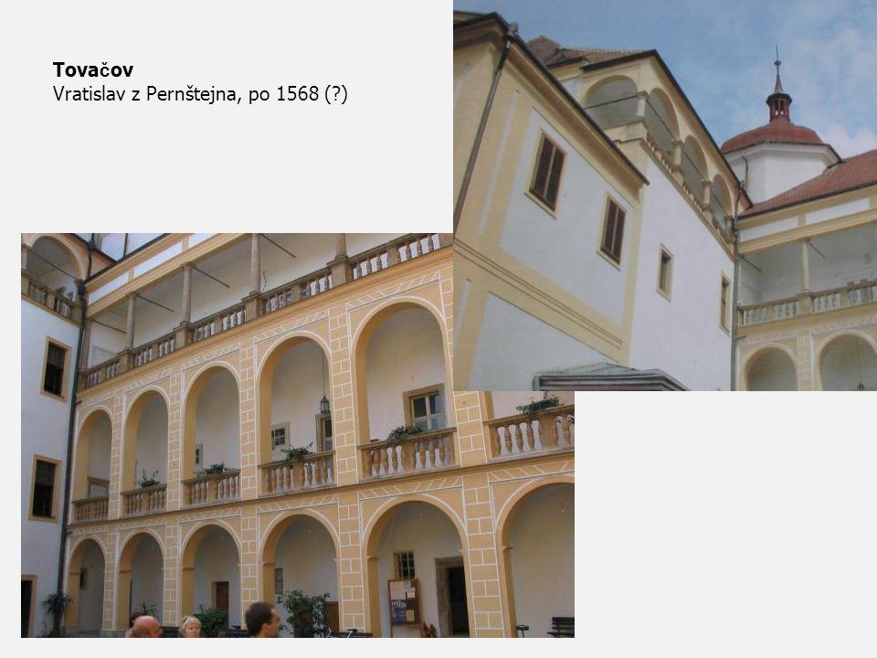 Tovačov Vratislav z Pernštejna, po 1568 ( )