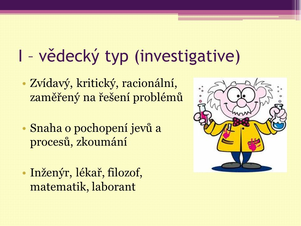 I – vědecký typ (investigative)