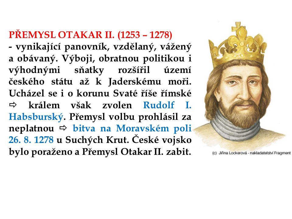 PŘEMYSL OTAKAR II. (1253 – 1278)