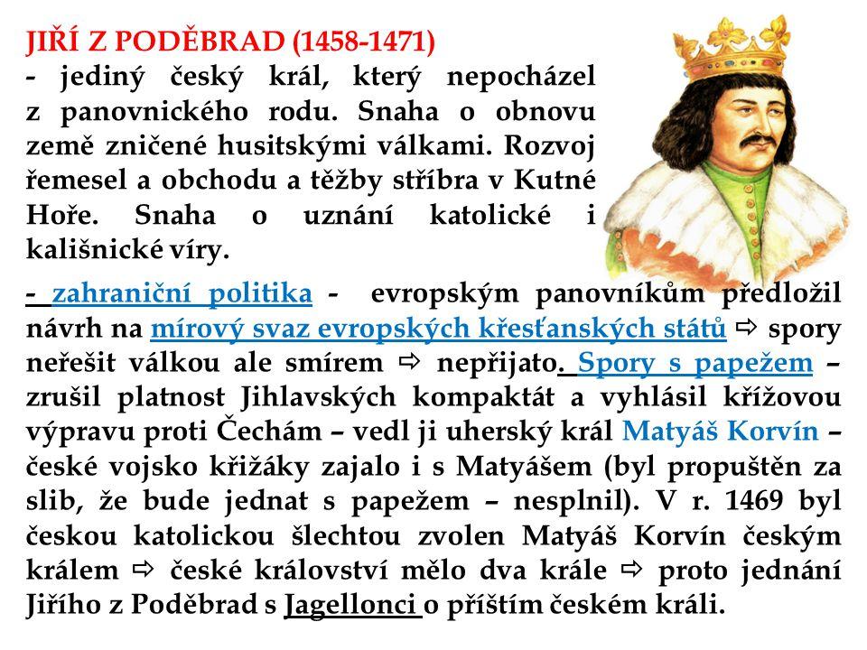 JIŘÍ Z PODĚBRAD (1458-1471)