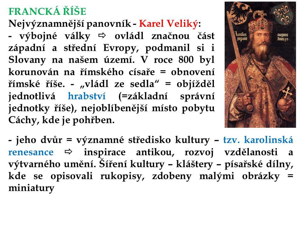 FRANCKÁ ŘÍŠE Nejvýznamnější panovník - Karel Veliký:
