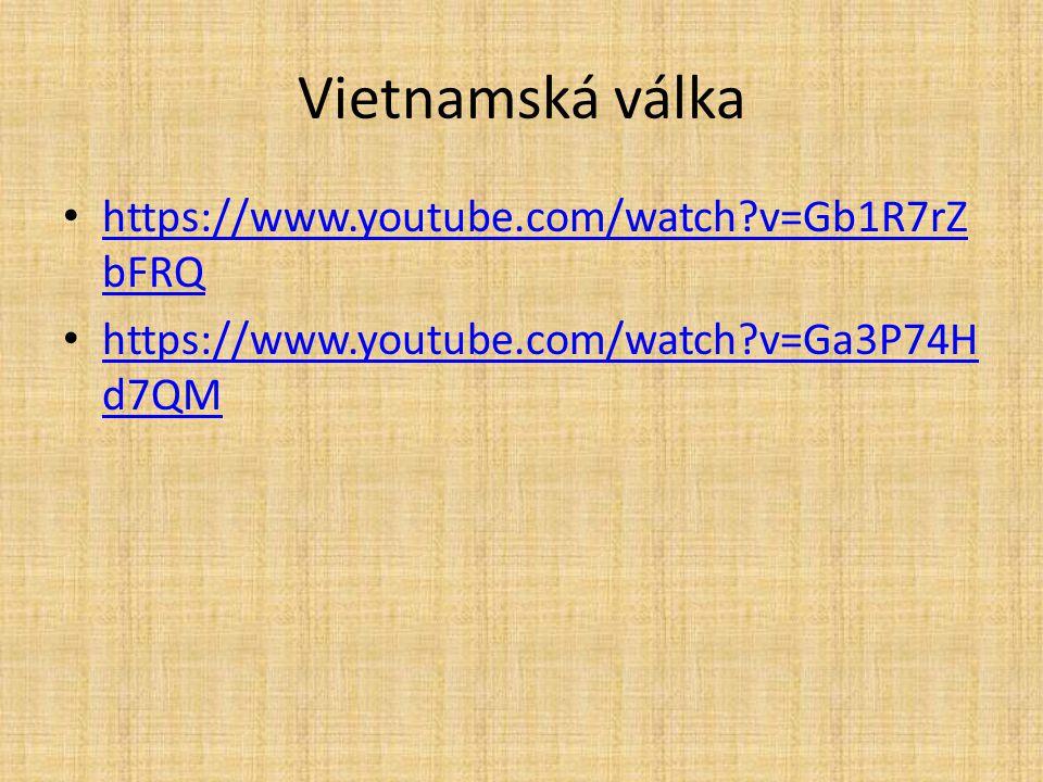 Vietnamská válka https://www.youtube.com/watch v=Gb1R7rZbFRQ