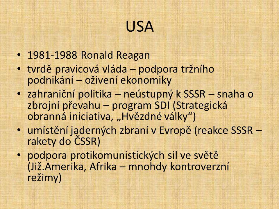 USA 1981-1988 Ronald Reagan. tvrdě pravicová vláda – podpora tržního podnikání – oživení ekonomiky.