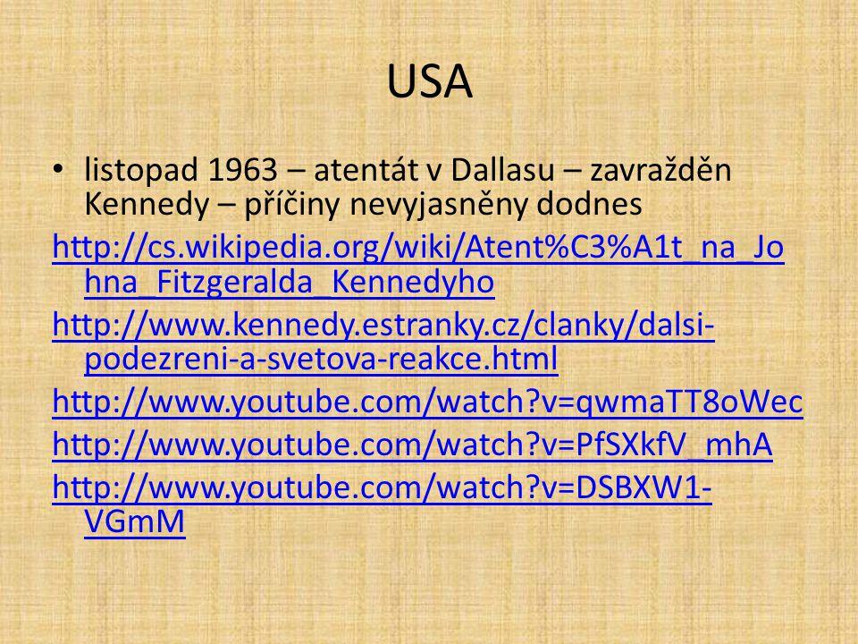 USA listopad 1963 – atentát v Dallasu – zavražděn Kennedy – příčiny nevyjasněny dodnes.
