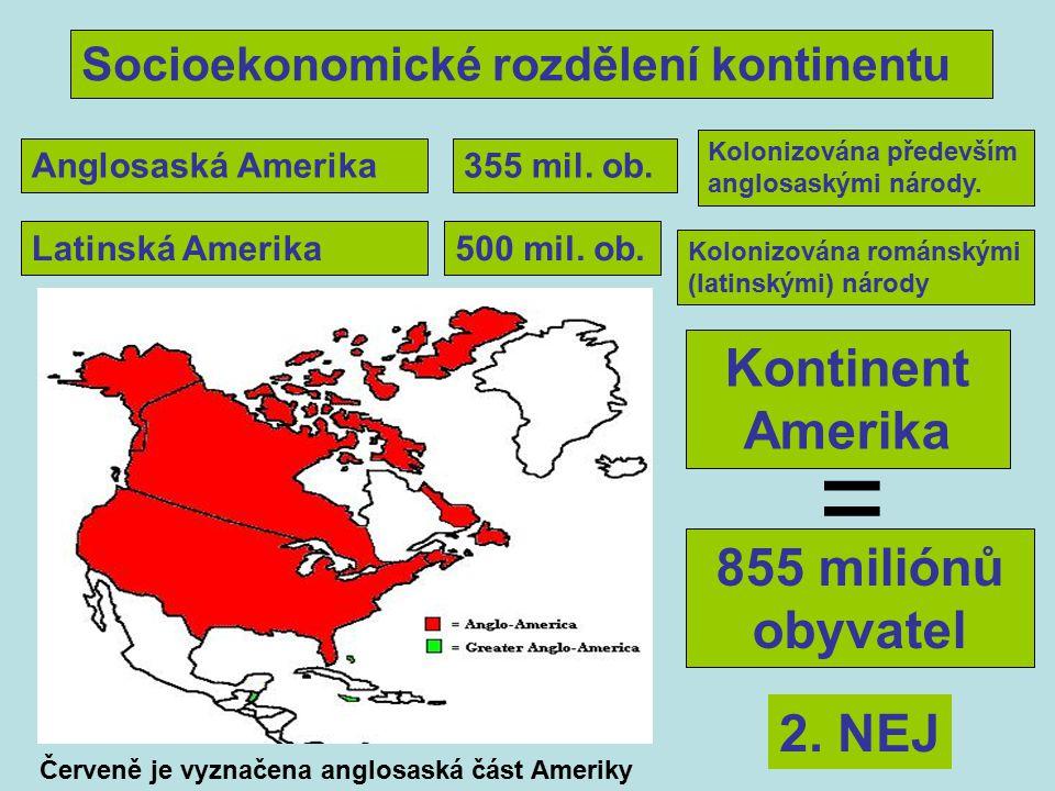 = Kontinent Amerika 855 miliónů obyvatel 2. NEJ