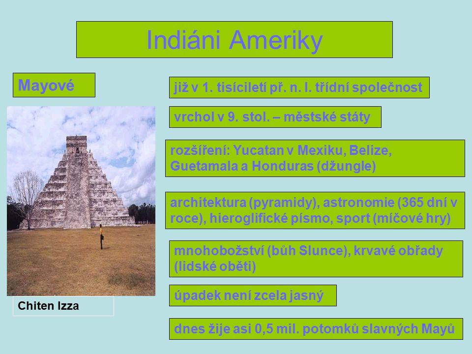 Indiáni Ameriky Mayové již v 1. tisíciletí př. n. l. třídní společnost