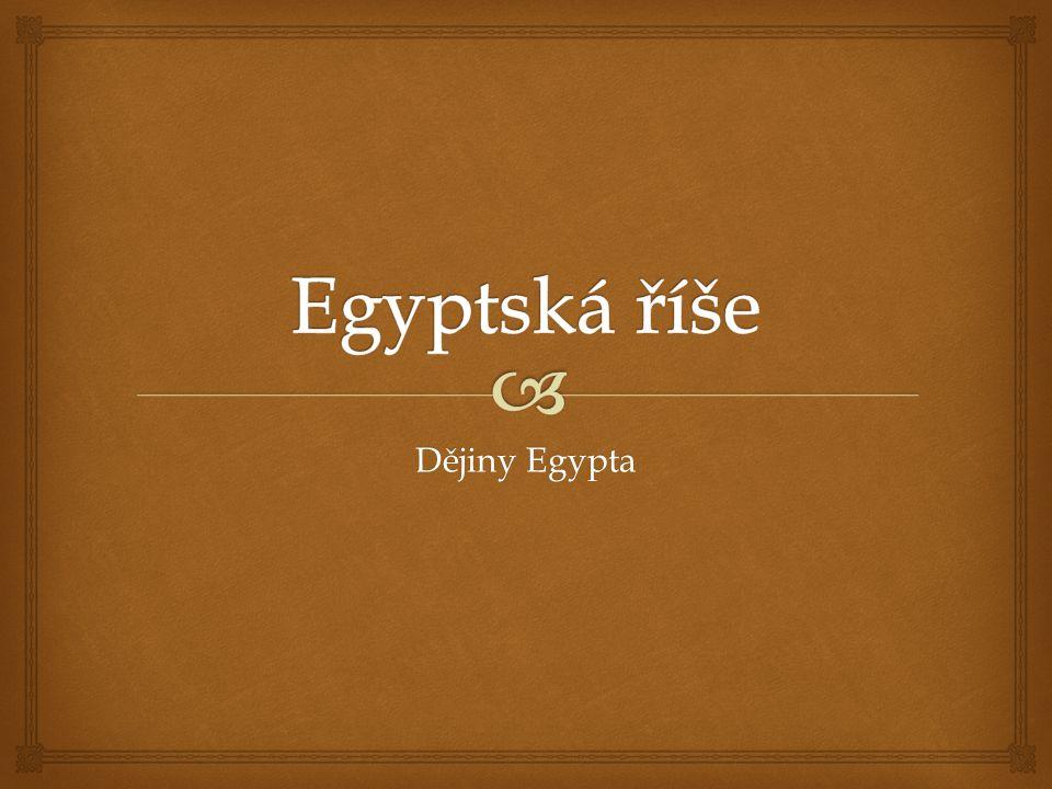 Egyptská říše Dějiny Egypta