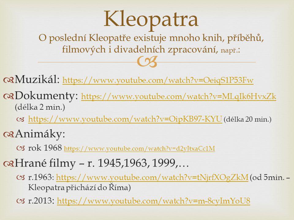 Kleopatra O poslední Kleopatře existuje mnoho knih, příběhů, filmových i divadelních zpracování, např.: