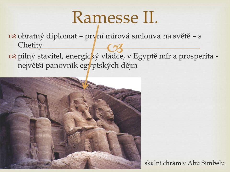 Ramesse II. obratný diplomat – první mírová smlouva na světě – s Chetity.