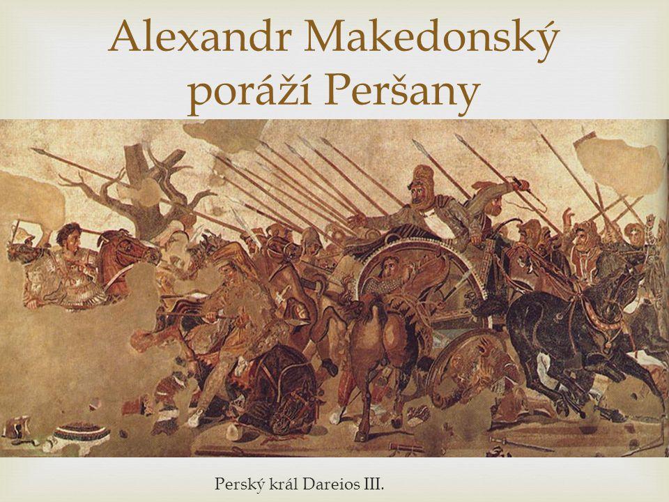 Alexandr Makedonský poráží Peršany