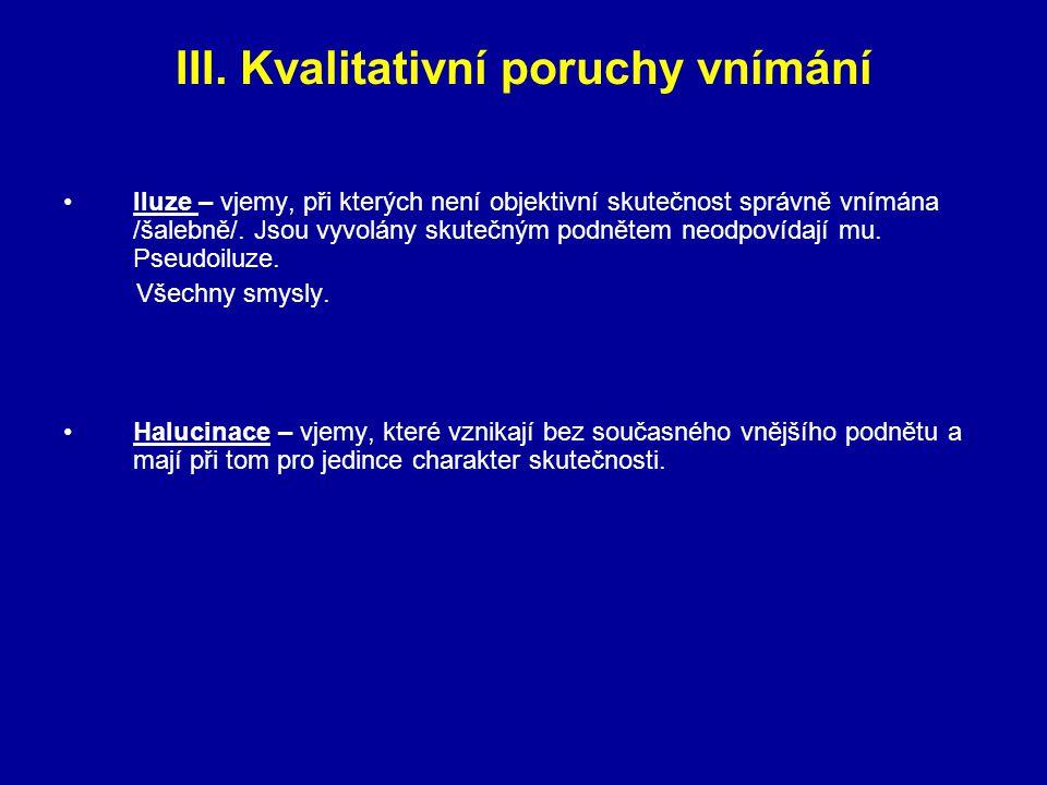 III. Kvalitativní poruchy vnímání