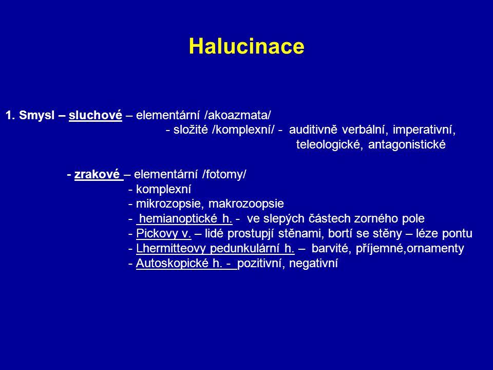 Halucinace 1. Smysl – sluchové – elementární /akoazmata/