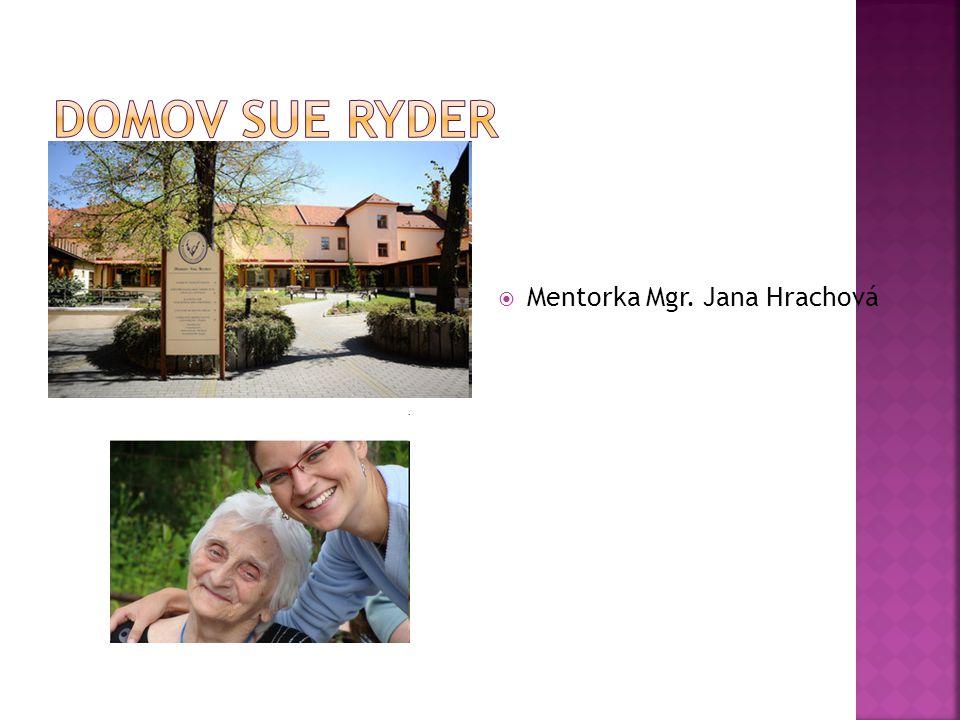Domov Sue Ryder Mentorka Mgr. Jana Hrachová