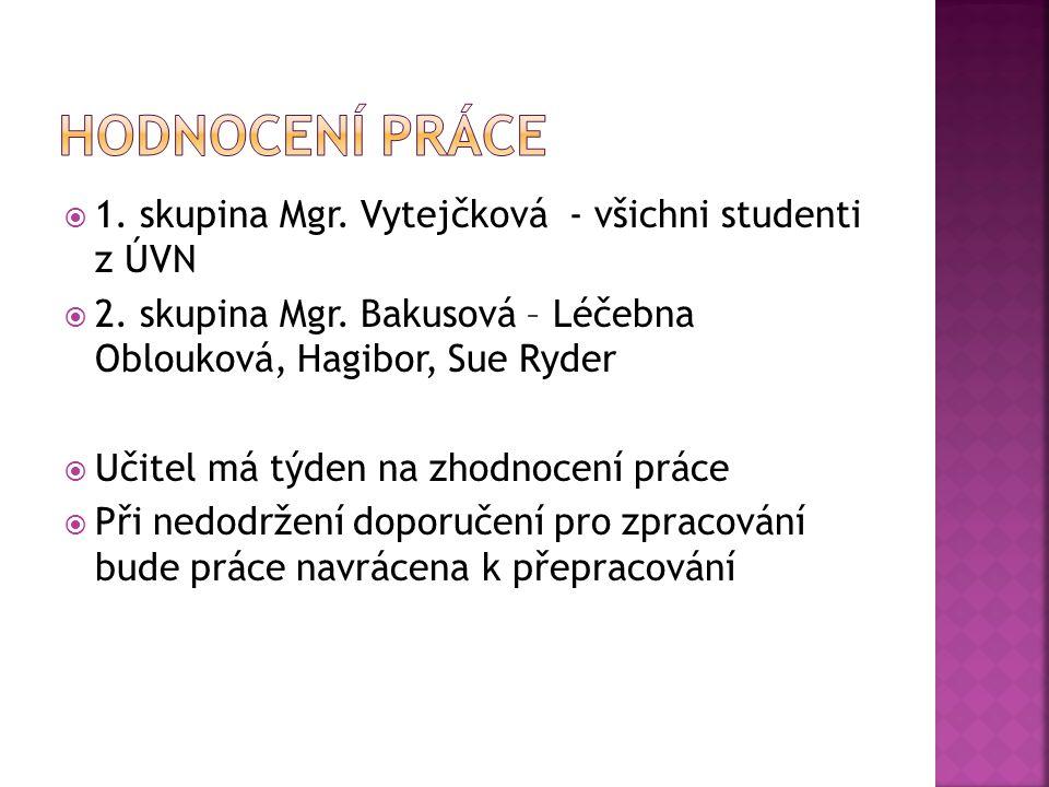 Hodnocení práce 1. skupina Mgr. Vytejčková - všichni studenti z ÚVN