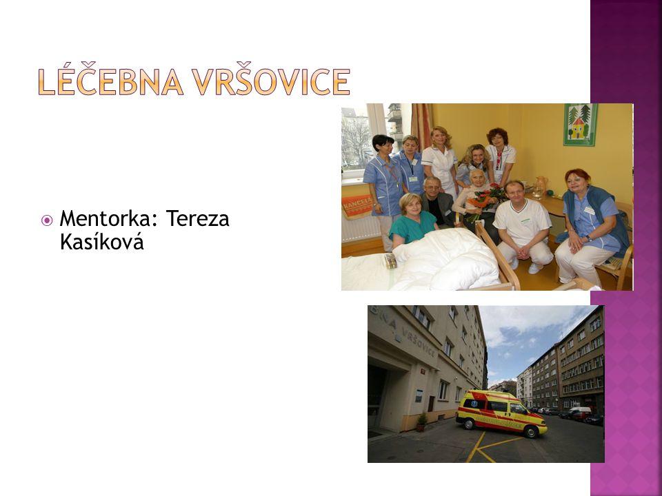 Léčebna Vršovice Mentorka: Tereza Kasíková