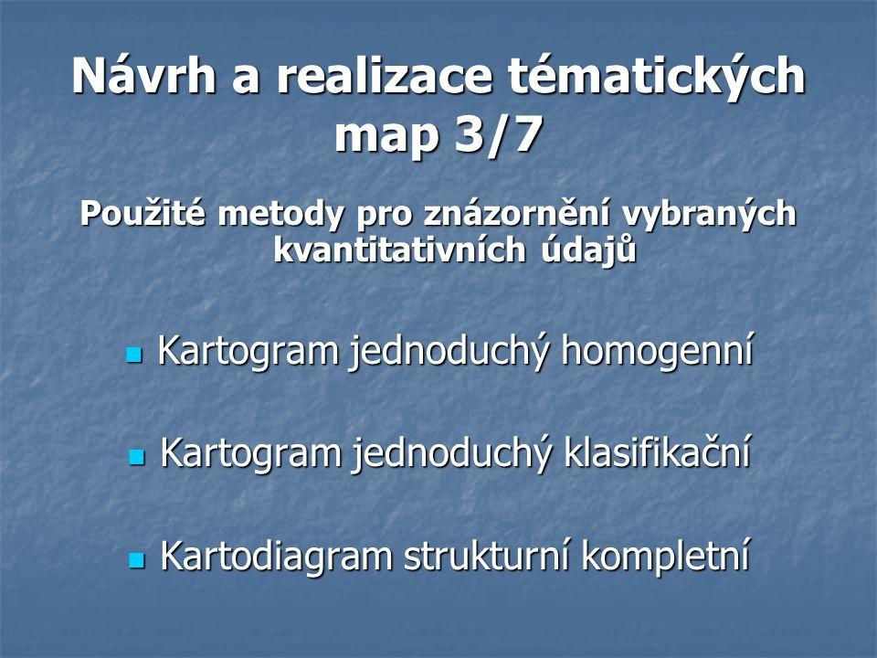 Návrh a realizace tématických map 3/7