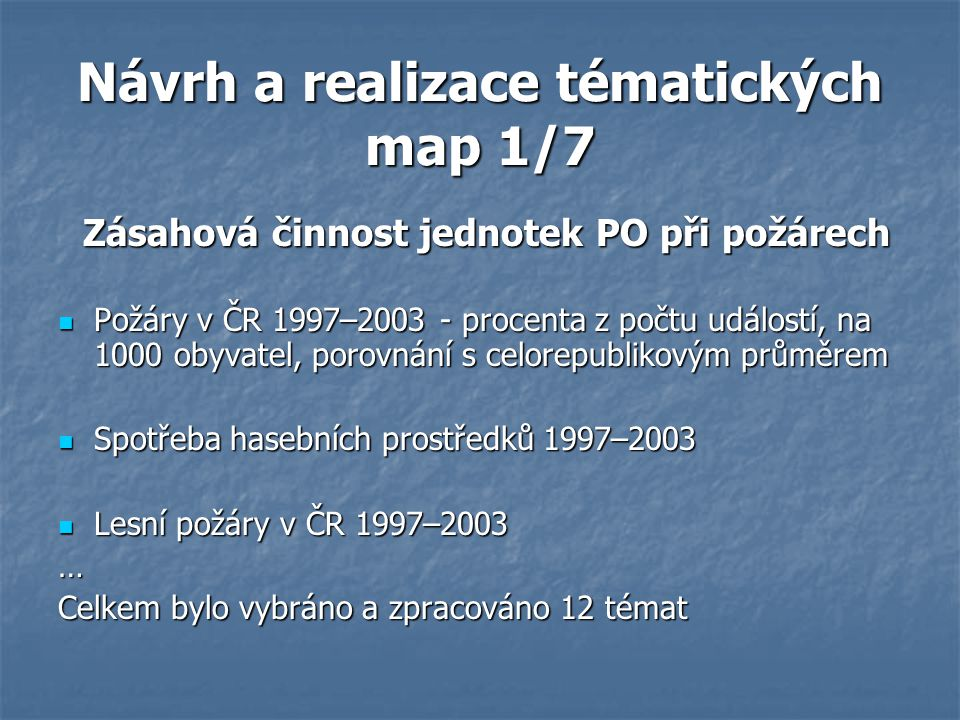 Návrh a realizace tématických map 1/7