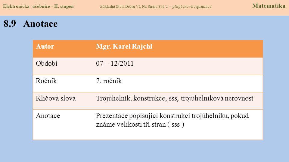 8.9 Anotace Autor Mgr. Karel Rajchl Období 07 – 12/2011 Ročník