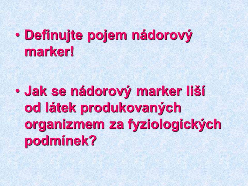 Definujte pojem nádorový marker!