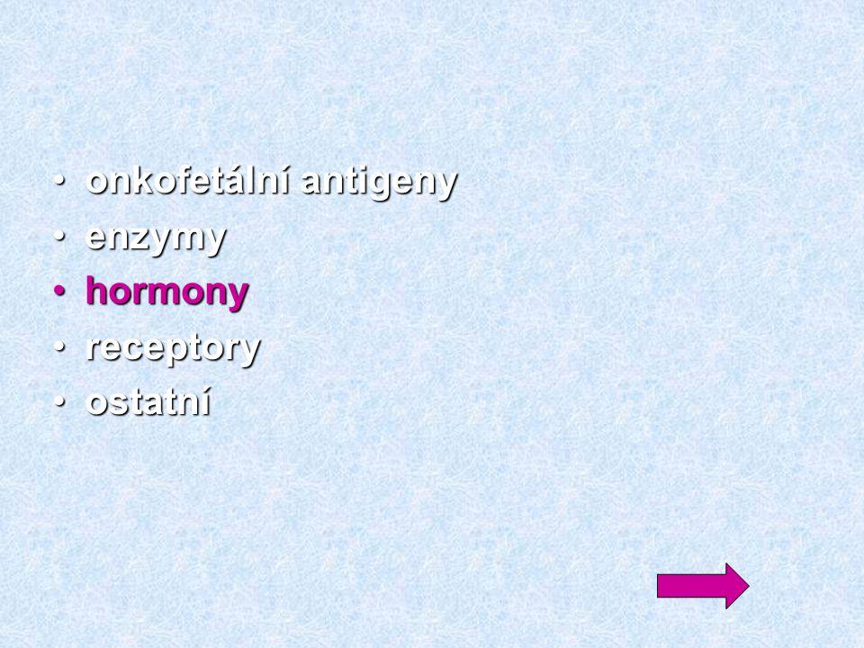 onkofetální antigeny enzymy hormony receptory ostatní