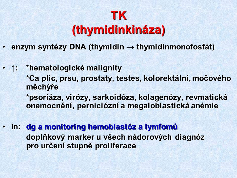 TK (thymidinkináza) enzym syntézy DNA (thymidin → thymidinmonofosfát)