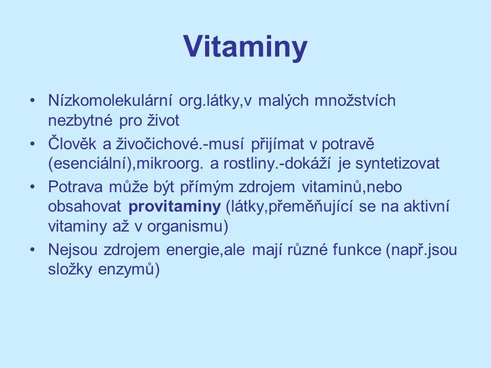 Vitaminy Nízkomolekulární org.látky,v malých množstvích nezbytné pro život.