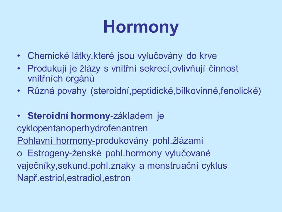 Hormony Chemické látky,které jsou vylučovány do krve
