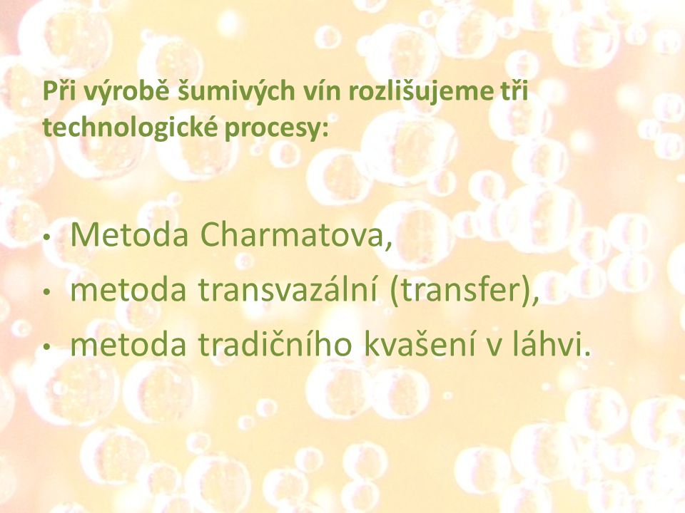 metoda transvazální (transfer), metoda tradičního kvašení v láhvi.