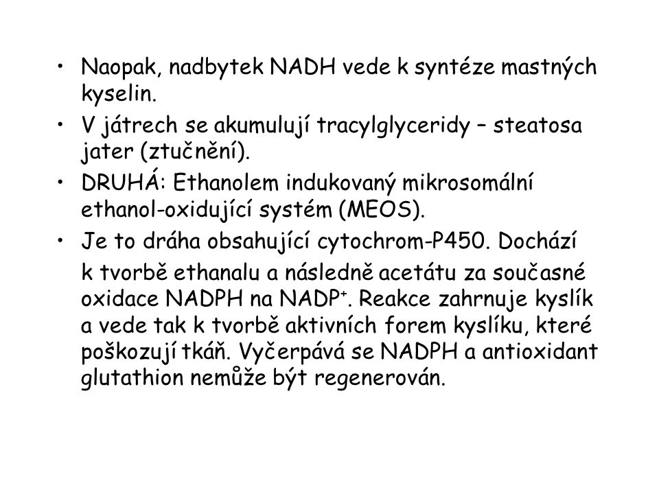 Naopak, nadbytek NADH vede k syntéze mastných kyselin.