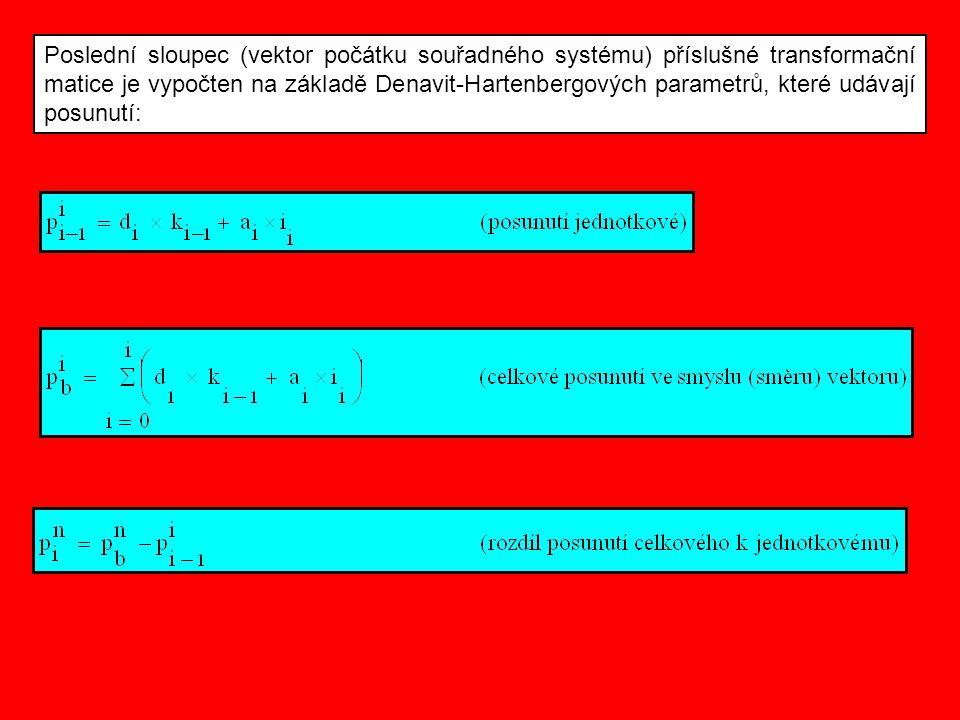 Poslední sloupec (vektor počátku souřadného systému) příslušné transformační matice je vypočten na základě Denavit-Hartenbergových parametrů, které udávají posunutí: