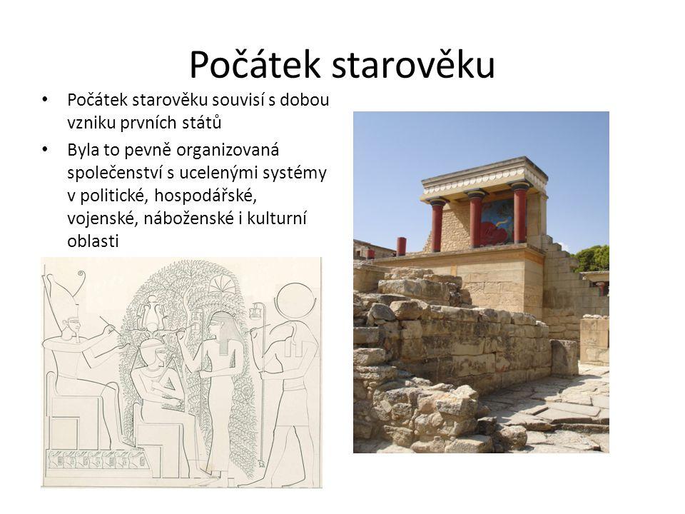 Počátek starověku Počátek starověku souvisí s dobou vzniku prvních států.