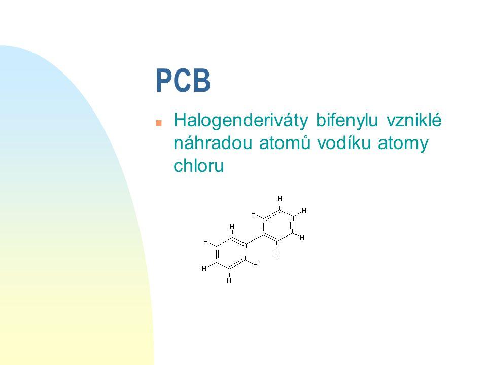 PCB Halogenderiváty bifenylu vzniklé náhradou atomů vodíku atomy chloru