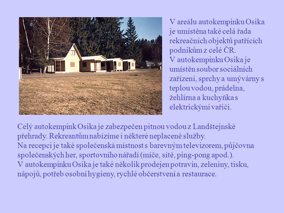 V areálu autokempinku Osika je umístěna také celá řada rekreačních objektů patřících podnikům z celé ČR. V autokempinku Osika je umístěn soubor sociálních zařízení, sprchy a umývárny s teplou vodou, prádelna, žehlírna a kuchyňka s elektrickými vařiči.