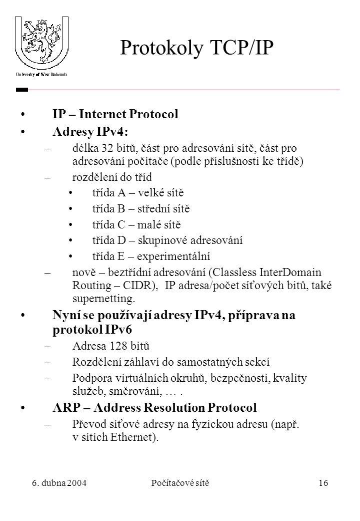 Protokoly TCP/IP IP – Internet Protocol Adresy IPv4: