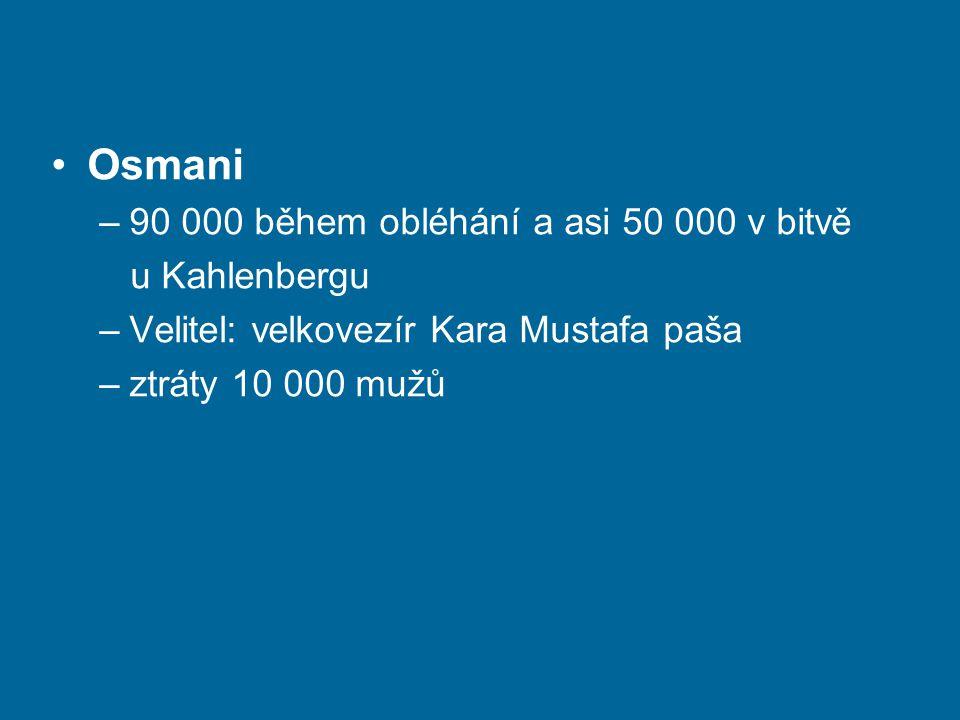 Osmani 90 000 během obléhání a asi 50 000 v bitvě u Kahlenbergu