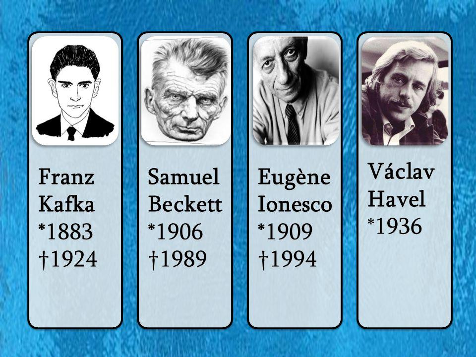 Franz Kafka *1883 †1924 Samuel Beckett *1906 †1989