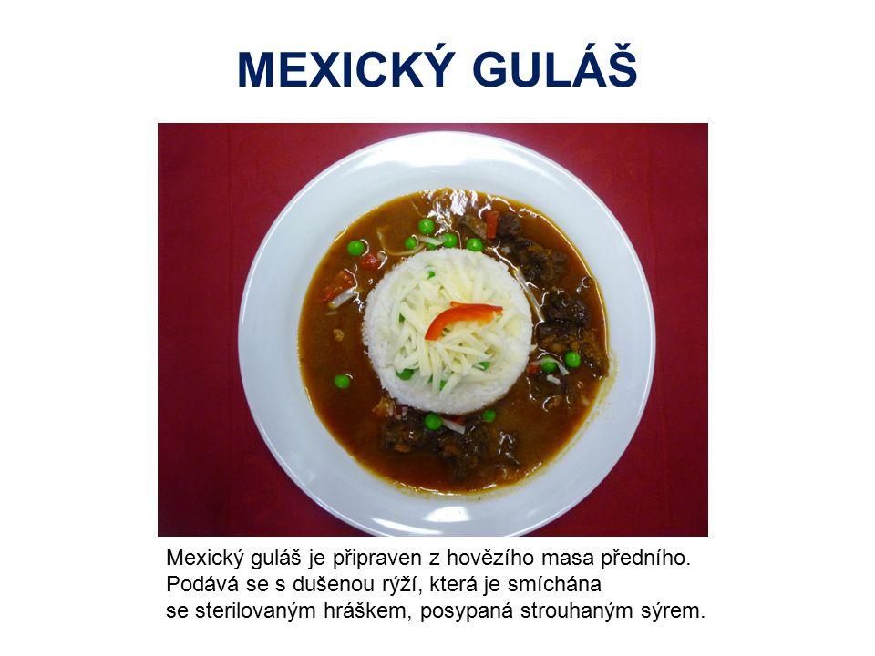 MEXICKÝ GULÁŠ Mexický guláš je připraven z hovězího masa předního. Podává se s dušenou rýží, která je smíchána.
