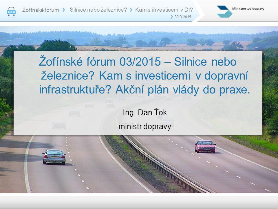 Žofínské fórum Silnice nebo železnice Kam s investicemi v DI 30.3.2015.