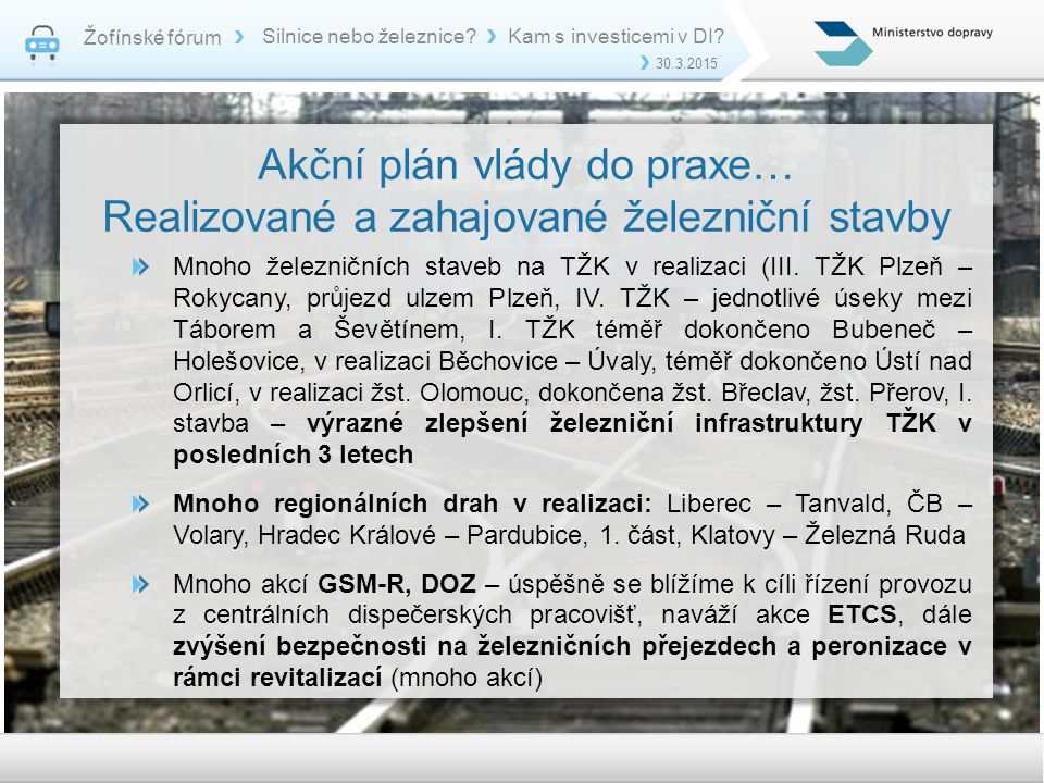 Akční plán vlády do praxe… Realizované a zahajované železniční stavby