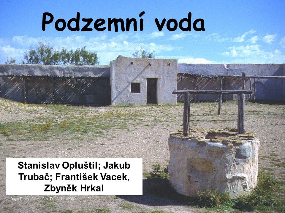 Stanislav Opluštil; Jakub Trubač; František Vacek, Zbyněk Hrkal
