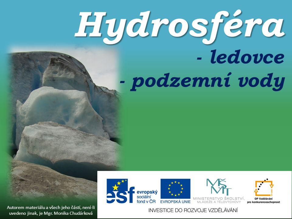 Hydrosféra - ledovce - podzemní vody