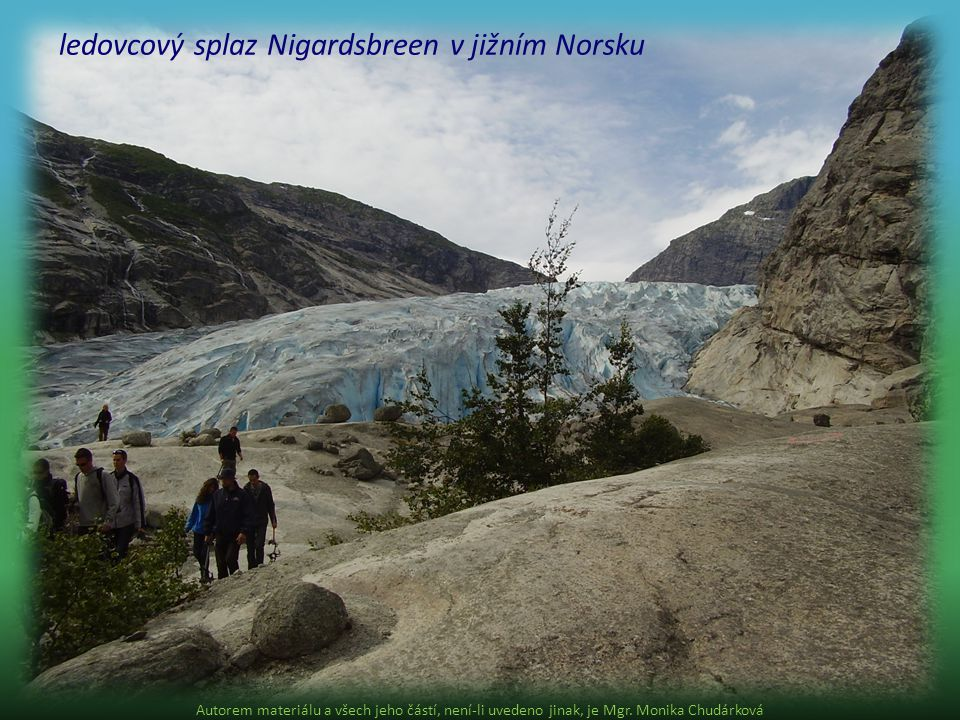 ledovcový splaz Nigardsbreen v jižním Norsku