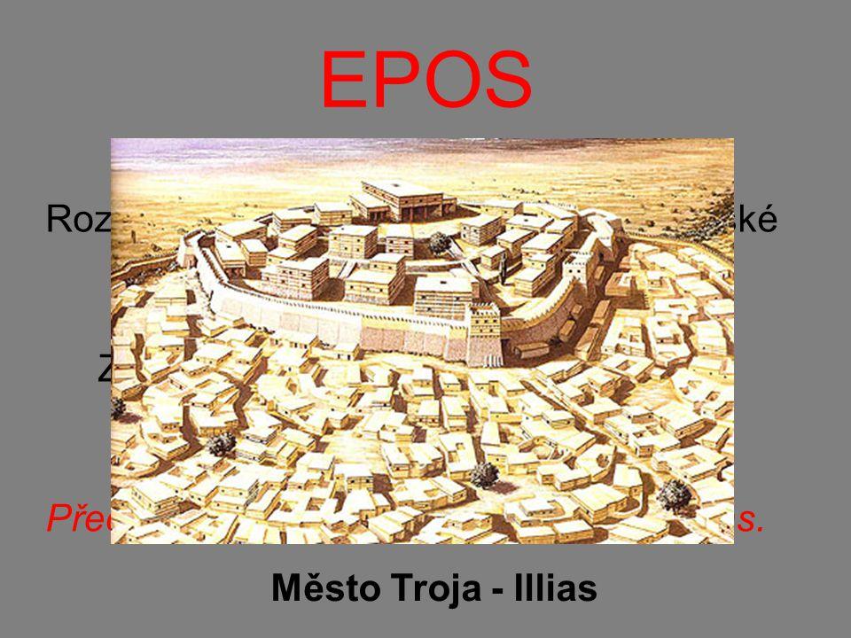 EPOS Rozsáhlé veršované dílo, které líčí hrdinské