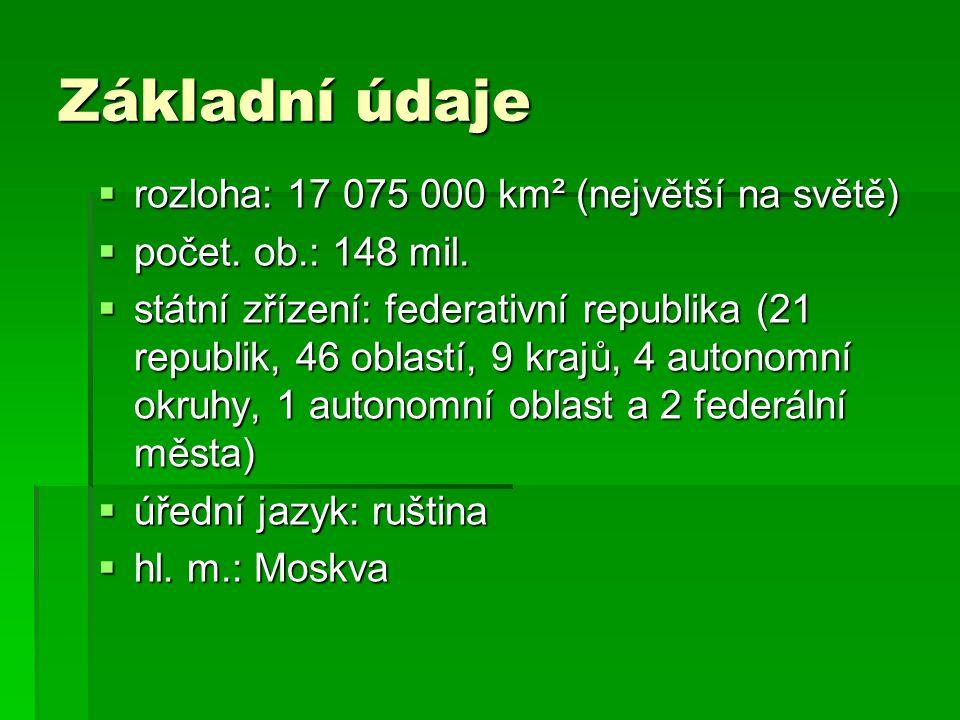 Základní údaje rozloha: 17 075 000 km² (největší na světě)