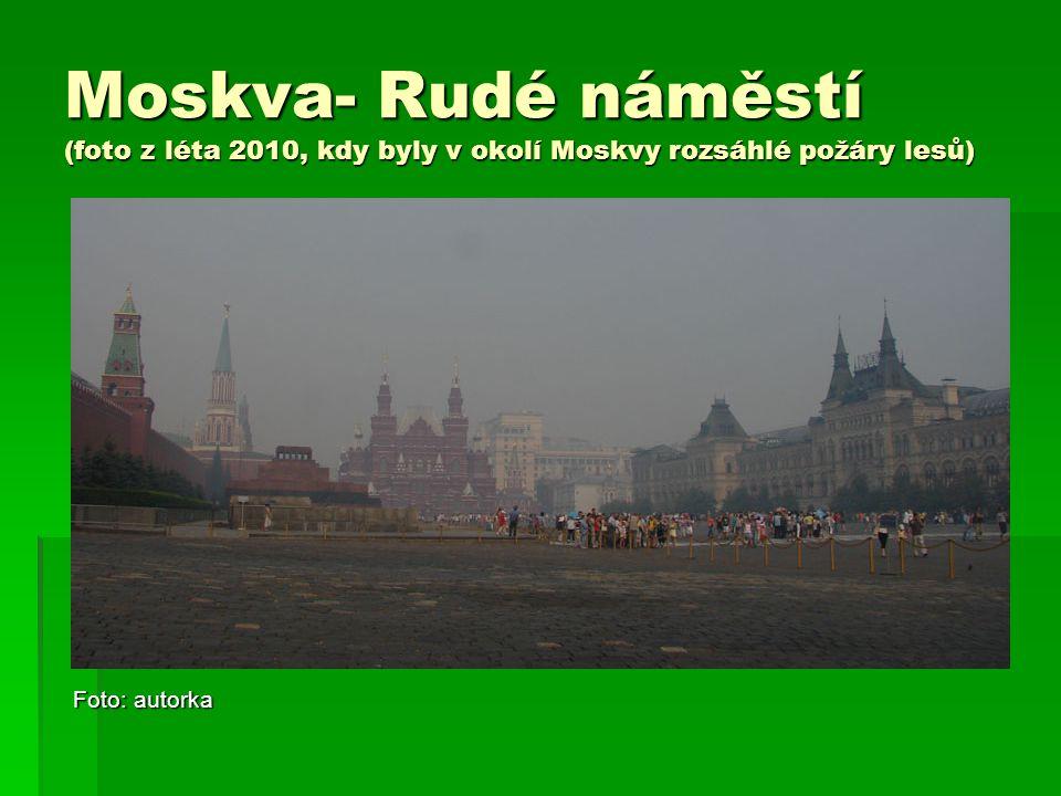 Moskva- Rudé náměstí (foto z léta 2010, kdy byly v okolí Moskvy rozsáhlé požáry lesů)