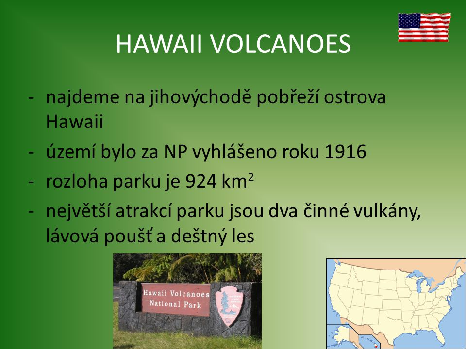 HAWAII VOLCANOES najdeme na jihovýchodě pobřeží ostrova Hawaii