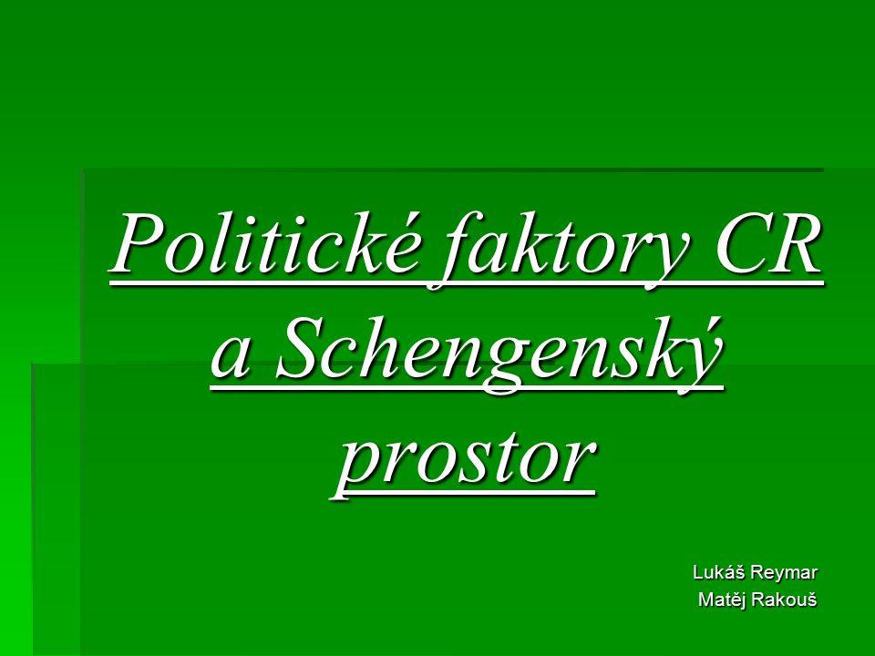 Politické faktory CR a Schengenský prostor