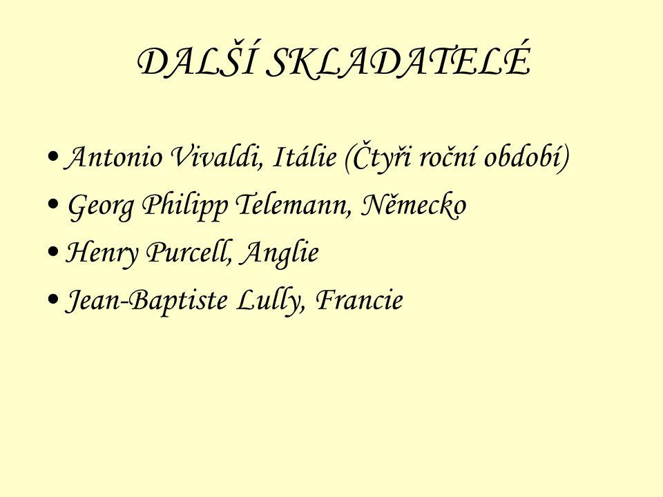 DALŠÍ SKLADATELÉ Antonio Vivaldi, Itálie (Čtyři roční období)