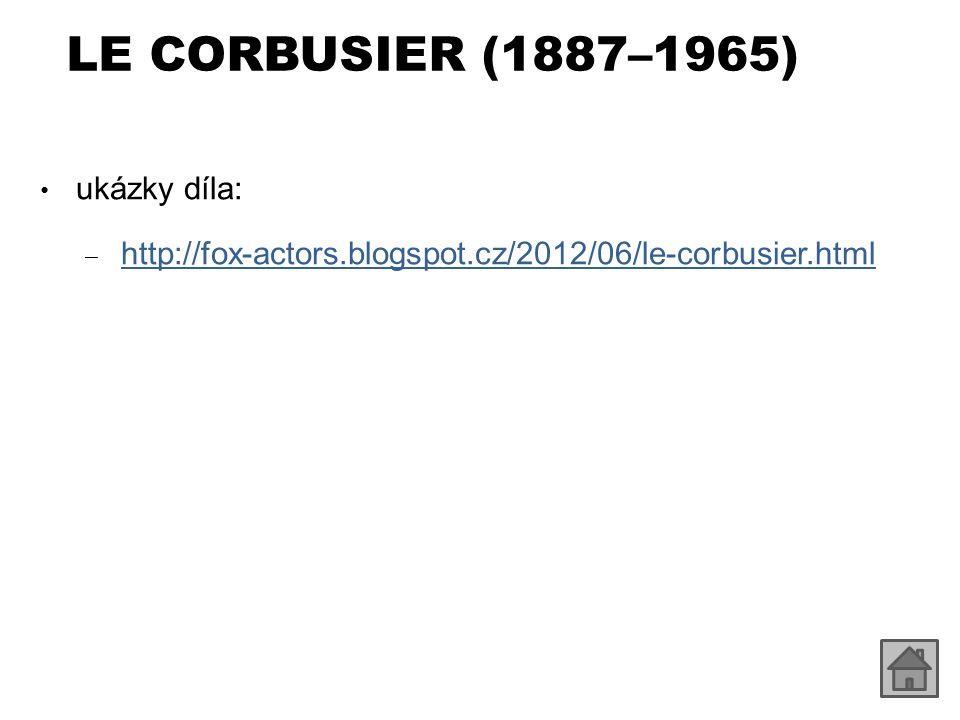 LE CORBUSIER (1887–1965) ukázky díla:
